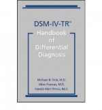 DSM-IV-TR Handbook of Differential Diagnosis - Michael B. First, Allen Frances, Harold Alan Pincus