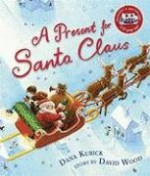 A Present for Santa Claus - David Wood, Dana Kubick