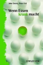 Wenn Essen Krank Macht - John Emsley, Peter Fell, Anna Schleitzer
