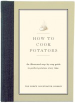 How to Cook Potatoes: An Illustrated Step-By-Step Guide to Perfect Potatoes Every Time - Cook's Illustrated