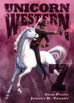 Unicorn Western 7 - Sean Platt, Johnny B. Truant