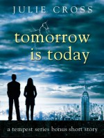 Tomorrow is Today - Julie Cross