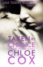Taken by Chance - Chloe Cox