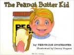 The Peanut Butter Kid - Gertrude Stonesifer