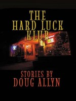 Hard Luck Klub - Doug Allyn