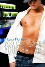 You Can Leave Your Hat On - Lena Matthews