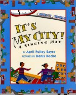 It's My City!: A Singing Map - April Pulley Sayre