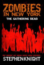 Zombies in New York: The Gathering Dead, German Translation (German Edition) - Stephen Knight, Michael Scholten