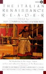The Italian Renaissance Reader - Julia Conaway Bondanella, Mark Musa