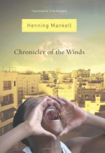 Chronicler of the Winds - Henning Mankell, Tiina Nunnally