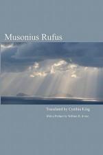 Musonius Rufus: Lectures and Sayings - Cynthia King, William B. Irvine