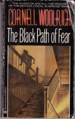 The Black Path of Fear - Cornell Woolrich