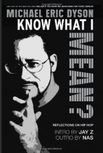 Know What I Mean? Reflections On Hip Hop - Michael Eric Dyson