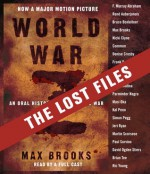 World War Z: The Lost Files: A Companion to the Abridged Edition - Max Brooks