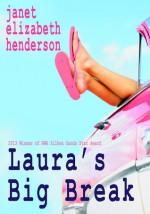 Laura's Big Break - Janet Elizabeth Henderson