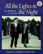 All the Lights in the Night - Arthur A. Levine, Unknown, James E. Ransome
