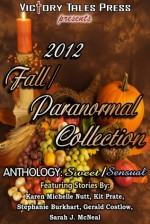 Victory Tales Press presents 2012 Fall/Paranormal collection - Gerald Costlow, Cate Abbott, Karen Michelle Nutt, Stephanie Burkhart, Sarah J. McNeal