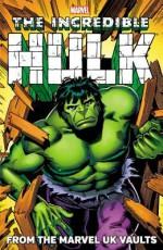 Hulk: From the Marvel UK Vaults - Steve Moore, Steve Parkhouse, John Marshall, Kevin Gosnell, Steve Dillon, John Bolton, Paul Neary, Dave Gibbons