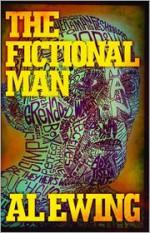 The Fictional Man - Al Ewing