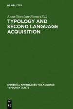 Typology and Second Language Acquisition - Anna Giacalone Ramat