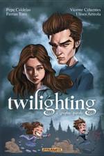 Twilighting: The Graphic Parody - Pepe Caldelas, Ferran Toro, Vincente Cifuentes
