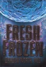Fresh Frozen - Darden North