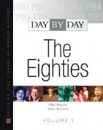 Day by Day: The Eighties - Ellen Meltzer, Marc Aronson
