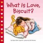 What Is Love, Biscuit? - Alyssa Satin Capucilli, Pat Schories