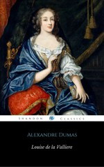 Louise de La Valliere (Annotated) (ShandonPress) - Alexandre Dumas, Shandonpress