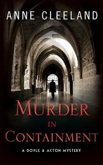 Murder in Containment: A Doyle and Acton Mystery - Anne Cleeland