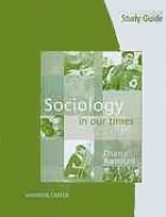 Study Guide: Sociology in Our Times - Diana Kendall, Shannon Carter