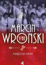 Kwestja krwi - Marcin Wroński