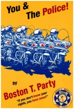 You & the Police! - Boston T. Party, Kenneth W. Royce