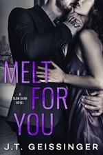 Melt For You - J.T. Geissinger