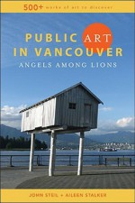 Public Art in Vancouver: Angels Among Lions - Aileen Stalker, Aileen Stalker, Stalker, Steil