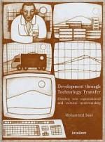Development through Technology Transfer: Creating New Cultural Understanding - Mohammed Saad