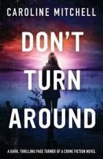 Don't Turn Around Paperback April 24, 2015 - Caroline Mitchell