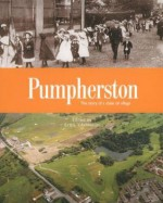 Pumpherston: The History of a Shale Oil Village - Sybil Cavanagh, Kneale Johnson, John McKay, James O'Hagan