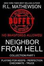 The Neighbor from Hell Collection I (The Neighbor from Hell Series #1) - R.L. Mathewson