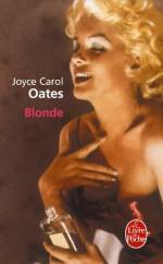 Blonde (Ldp Litterature) (French Edition) - Joyce Carol Oates, Claude Seban