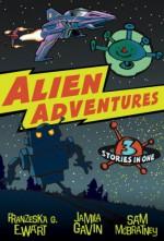 Alien Adventures - Jamila Gavin, Sam McBratney, Franzeska G. Ewart