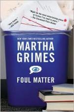 Foul Matter - Martha Grimes