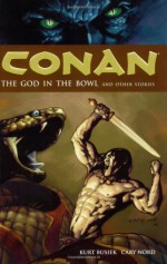Conan, Vol. 2: The God in the Bowl and Other Stories - Kurt Busiek, Cary Nord, Tom Yeates