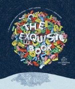 The Exquisite Book: 100 Artists Play a Collaborative Game - Julia Rothman, Dave Eggers, Jenny Volvovski, Matt LaMothe
