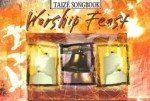 Worship Feast | Taizé Songbook: Songs from the Taizé Community - Abingdon Press, B. Shell
