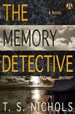 The Memory Detective: A Novel - T. S. Nichols