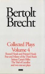 Collected Plays, Volume 4 (Bertolt Brecht: Plays, Poetry & Prose) - Bertolt Brecht, Tom Kuhn, John Willett, Wolfgang Sauerlander, Rose Kastner, H.R. Hays