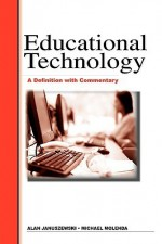 Educational Technology: A Definition with Commentary - Alan Januszewski