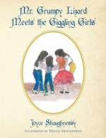 Mr. Grumpy Lizard Meets the Giggling Girls - Joyce Shaughnessy, Dennis Shaughnessy