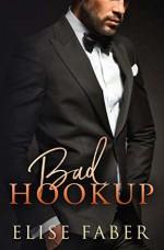 Bad Hookup (Billionaire's Club, #4) - Elise Faber